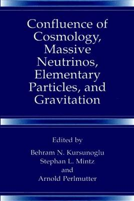 Confluence of Cosmology, Massive Neutrinos, Elementary Particles, and Gravitation (Paperback)