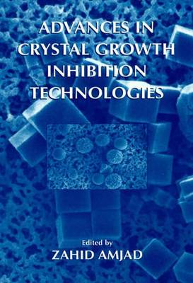 Advances in Crystal Growth Inhibition Technologies (Paperback)