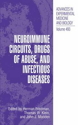 Neuroimmune Circuits, Drugs of Abuse, and Infectious Diseases - Advances in Experimental Medicine and Biology 493 (Paperback)