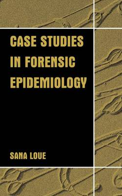 Case Studies in Forensic Epidemiology (Paperback)
