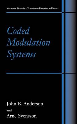 Coded Modulation Systems - Information Technology: Transmission, Processing and Storage (Paperback)