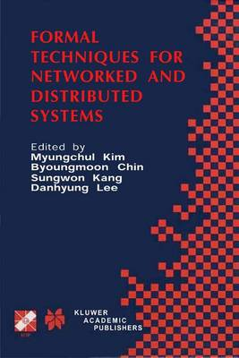 Formal Techniques for Networked and Distributed Systems: FORTE 2001 - IFIP Advances in Information and Communication Technology 69 (Paperback)