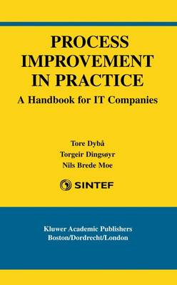 Process Improvement in Practice: A Handbook for IT Companies - International Series in Software Engineering 9 (Paperback)