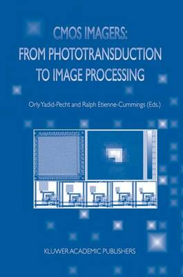 CMOS Imagers: From Phototransduction to Image Processing (Paperback)