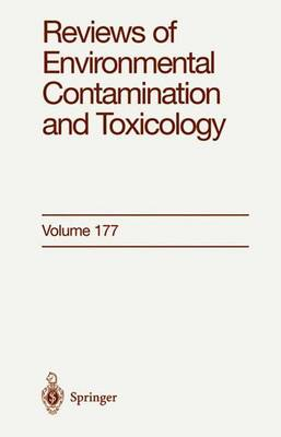 Reviews of Environmental Contamination and Toxicology: Continuation of Residue Reviews - Reviews of Environmental Contamination and Toxicology 177 (Paperback)