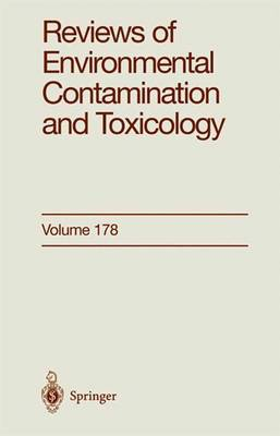 Reviews of Environmental Contamination and Toxicology: Continuation of Residue Reviews - Reviews of Environmental Contamination and Toxicology 178 (Paperback)