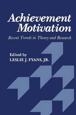 Achievement Motivation: Recent Trends in Theory and Research (Paperback)