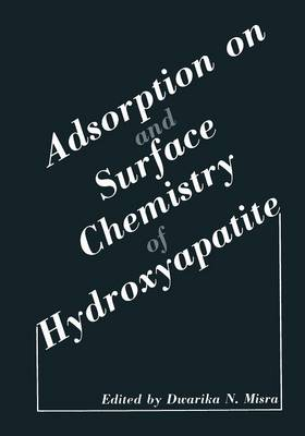 Adsorption on and Surface Chemistry of Hydroxyapatite (Paperback)