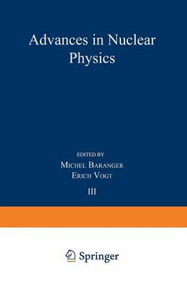 Advances in Nuclear Physics: Volume 3 - Advances in Nuclear Physics (Paperback)