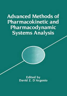 Advanced Methods of Pharmacokinetic and Pharmacodynamic Systems Analysis (Paperback)