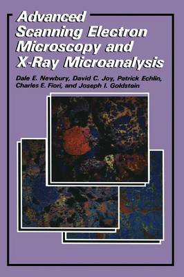 Advanced Scanning Electron Microscopy and X-Ray Microanalysis (Paperback)