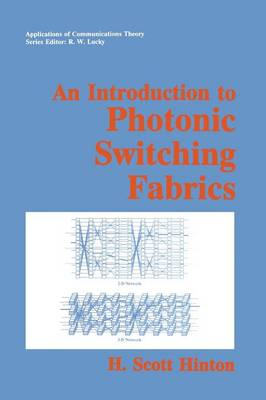 An Introduction to Photonic Switching Fabrics - Applications of Communications Theory (Paperback)