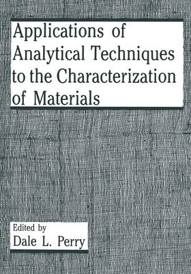 Applications of Analytical Techniques to the Characterization of Materials (Paperback)