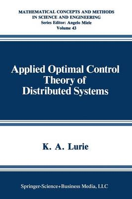 Applied Optimal Control Theory of Distributed Systems - Mathematical Concepts and Methods in Science and Engineering 43 (Paperback)