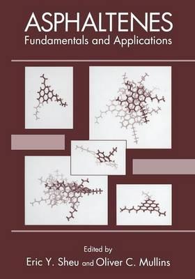 Asphaltenes: Fundamentals and Applications (Paperback)