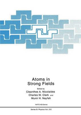 Atoms in Strong Fields - NATO Science Series B 212 (Paperback)