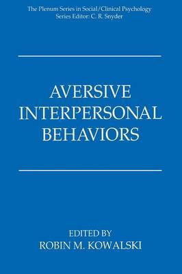 Aversive Interpersonal Behaviors - The Springer Series in Social Clinical Psychology (Paperback)