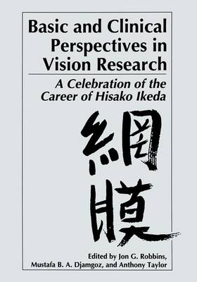 Basic and Clinical Perspectives in Vision Research: A Celebration of the Career of Hisako Ikeda (Paperback)