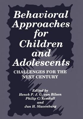 Behavioral Approaches for Children and Adolescents: Challenges for the Next Century (Paperback)