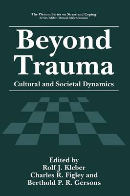 Beyond Trauma: Cultural and Societal Dynamics - Springer Series on Stress and Coping (Paperback)