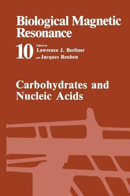 Carbohydrates and Nucleic Acids - Biological Magnetic Resonance 10 (Paperback)