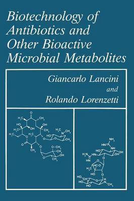 Biotechnology of Antibiotics and Other Bioactive Microbial Metabolites (Paperback)