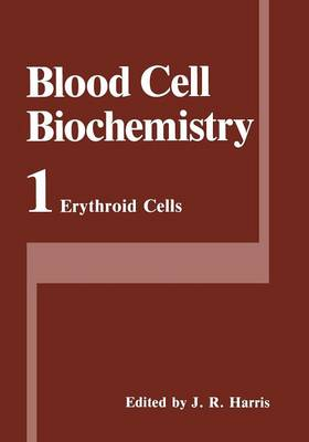 Erythroid Cells - Blood Cell Biochemistry 1 (Paperback)