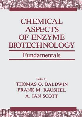 Chemical Aspects of Enzyme Biotechnology: Fundamentals - Industry-University Cooperative Chemistry Program Symposia (Paperback)