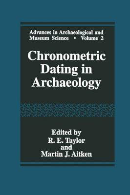 Chronometric Dating in Archaeology - Advances in Archaeological and Museum Science 2 (Paperback)