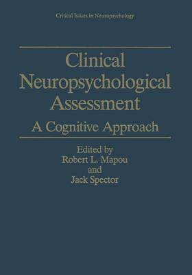 Clinical Neuropsychological Assessment: A Cognitive Approach - Critical Issues in Neuropsychology (Paperback)