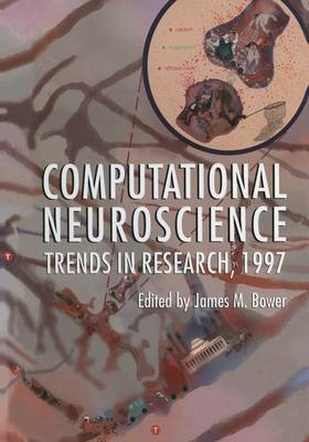 Computational Neuroscience: Trends in Research, 1997 (Paperback)