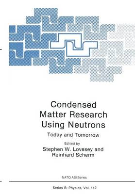 Condensed Matter Research Using Neutrons: Today and Tomorrow - NATO Science Series B 112 (Paperback)
