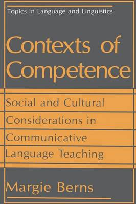 Contexts of Competence: Social and Cultural Considerations in Communicative Language Teaching - Topics in Language and Linguistics (Paperback)