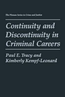 Continuity and Discontinuity in Criminal Careers - The Plenum Series in Crime and Justice (Paperback)