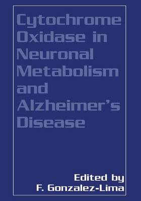 Cytochrome Oxidase in Neuronal Metabolism and Alzheimer's Disease (Paperback)
