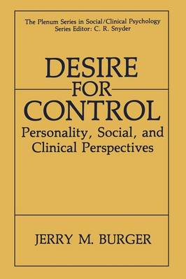 Desire for Control: Personality, Social and Clinical Perspectives - The Springer Series in Social Clinical Psychology (Paperback)
