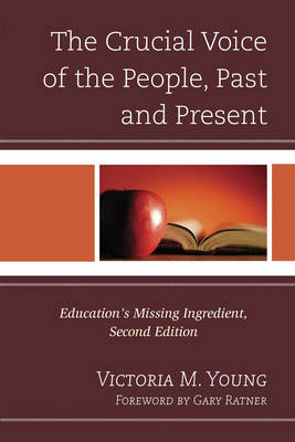The Crucial Voice of the People, Past and Present: Education's Missing Ingredient (Paperback)