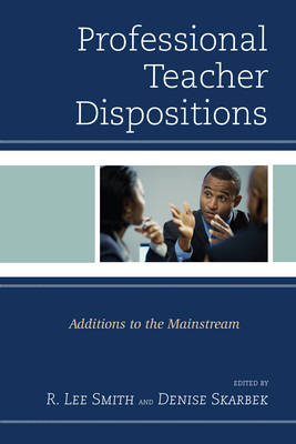 Professional Teacher Dispositions: Additions to the Mainstream (Paperback)