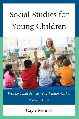 Social Studies for Young Children: Preschool and Primary Curriculum Anchor (Paperback)