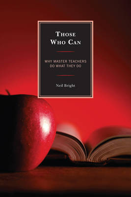 Those Who Can: Why Master Teachers Do What They Do (Paperback)