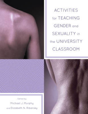 Activities for Teaching Gender and Sexuality in the University Classroom (Paperback)