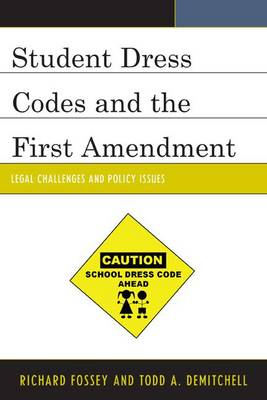 Student Dress Codes and the First Amendment: Legal Challenges and Policy Issues (Hardback)