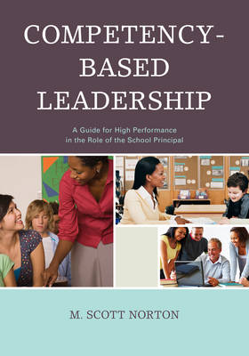 Competency-Based Leadership: A Guide for High Performance in the Role of the School Principal (Paperback)