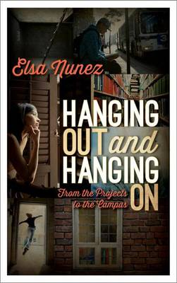 Hanging Out and Hanging On: From the Projects to the Campus (Paperback)