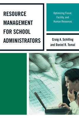 Resource Management for School Administrators: Optimizing Fiscal, Facility, and Human Resources - The Concordia University Leadership Series (Paperback)