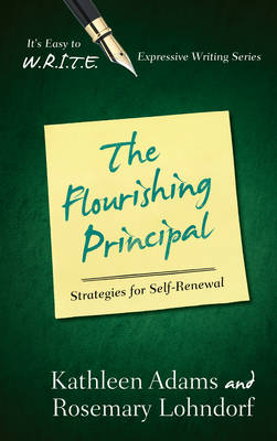 The Flourishing Principal: Strategies for Self-Renewal - It's Easy to W.R.I.T.E. Expressive Writing (Paperback)