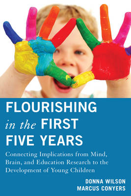 Flourishing in the First Five Years: Connecting Implications from Mind, Brain, and Education Research to the Development of Young Children (Paperback)