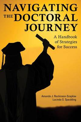 Navigating the Doctoral Journey: A Handbook of Strategies for Success (Hardback)