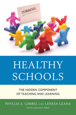 Healthy Schools: The Hidden Component of Teaching and Learning (Hardback)
