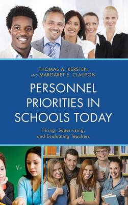 Personnel Priorities in Schools Today: Hiring, Supervising, and Evaluating Teachers (Hardback)